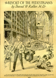 """Nothing mattered in a man's body but his brains. Gradually machinery had replaced muscle as a means of attaining man's desire on earth."" David H. Keller, ""The Revolt of the Pedestrians,"" Amazing Stories, Feb. 1928."